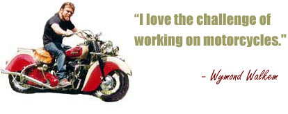 I love the challenge of working on motorcycles - Wyman Walkem